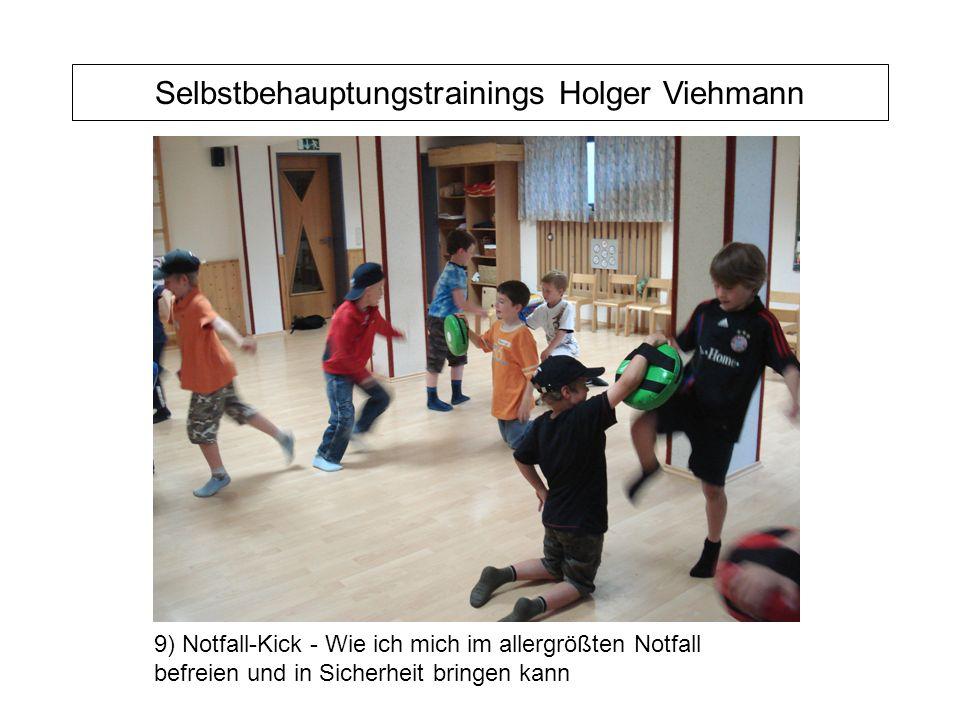 Selbstbehauptungstrainings Holger Viehmann 9) Notfall-Kick - Wie ich mich im allergrößten Notfall befreien und in Sicherheit bringen kann
