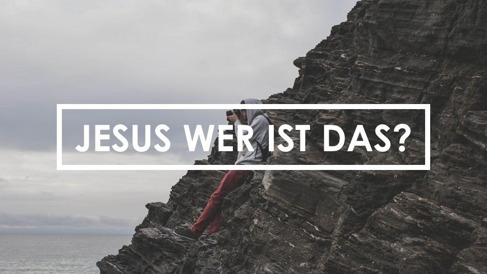 JESUS WER IST DAS?