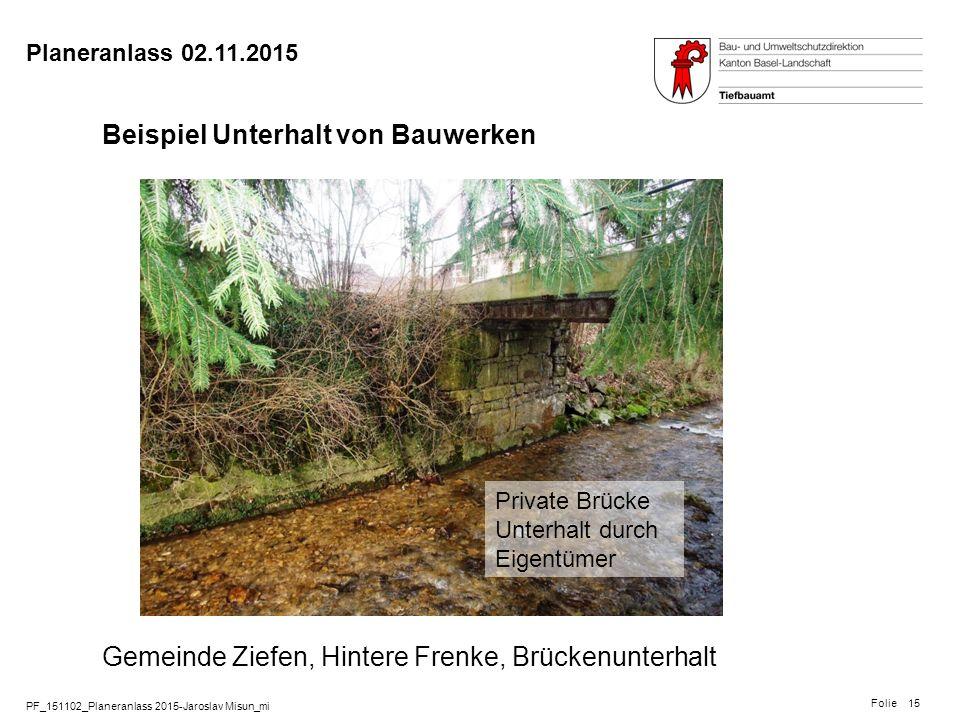 PF_151102_Planeranlass 2015-Jaroslav Misun_mi Folie Planeranlass 02.11.2015 15 Beispiel Unterhalt von Bauwerken Gemeinde Ziefen, Hintere Frenke, Brück