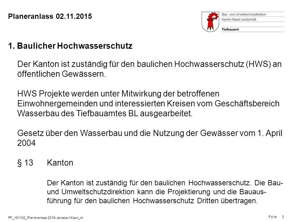 PF_151102_Planeranlass 2015-Jaroslav Misun_mi Folie Planeranlass 02.11.2015 4 Beispiel baulicher Hochwasserschutz Gemeinde Allschwil, Mülibach, Hochwasserrückhaltebecken