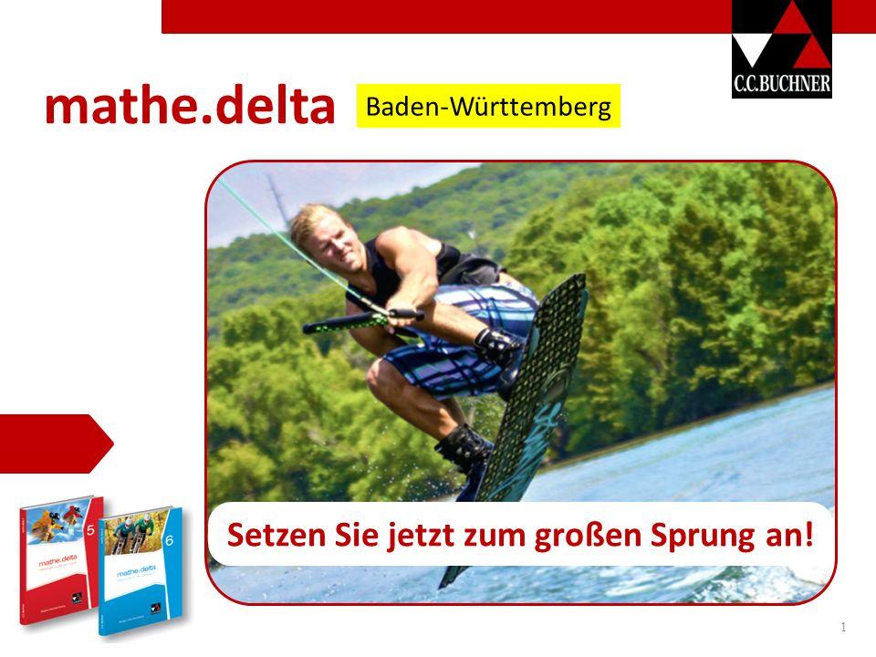 1 Setzen Sie jetzt zum großen Sprung an! mathe.delta Baden-Württemberg