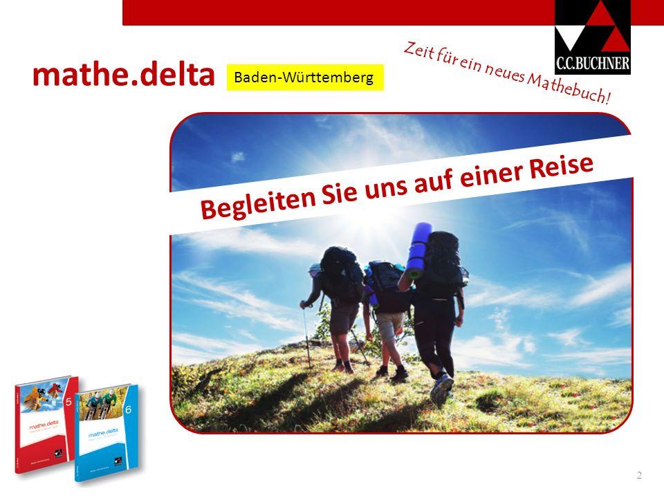 mathe.delta Zeit für ein neues Mathebuch! Baden-Württemberg 2 Begleiten Sie uns auf einer Reise