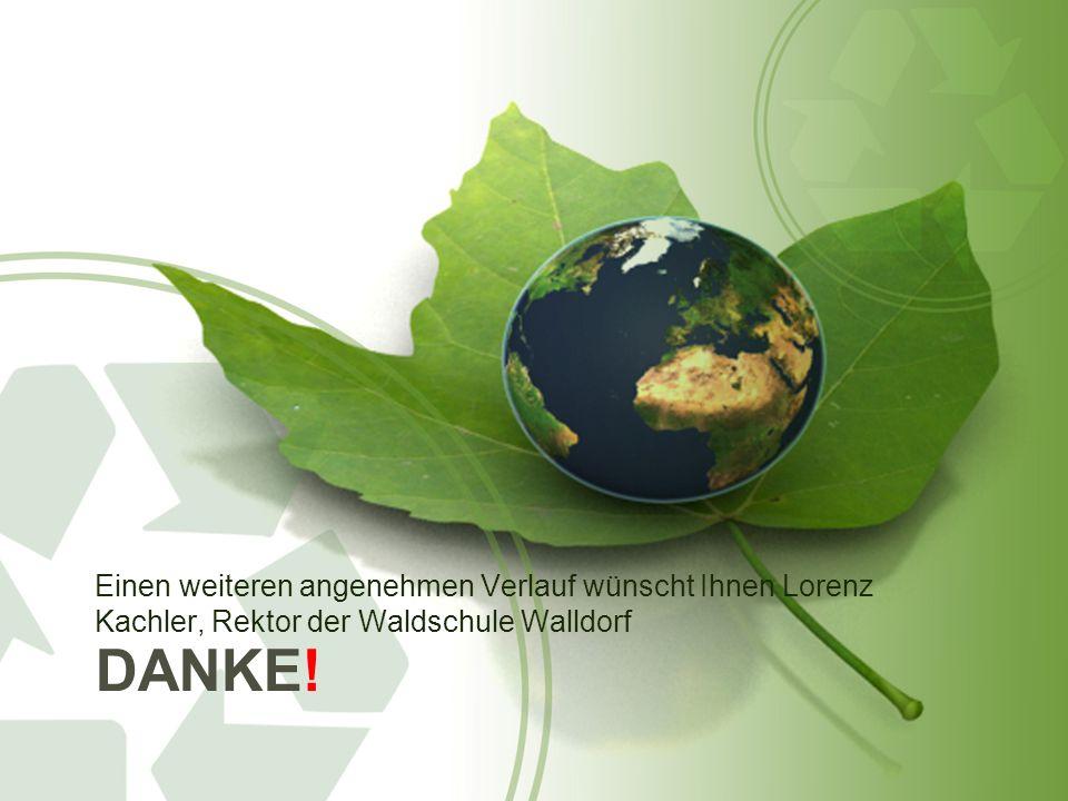 DANKE! Einen weiteren angenehmen Verlauf wünscht Ihnen Lorenz Kachler, Rektor der Waldschule Walldorf