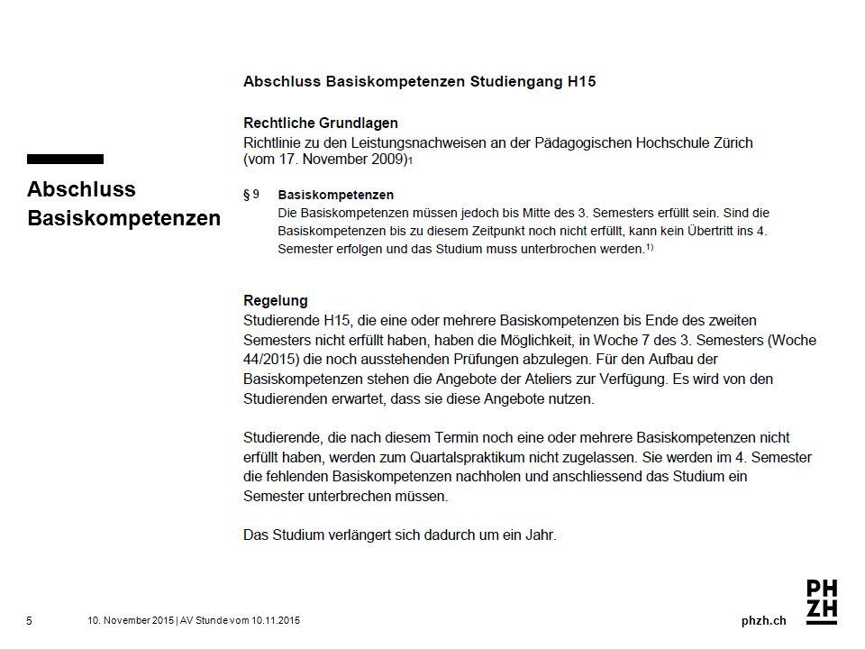 phzh.ch Abschluss Basiskompetenzen 5 10. November 2015 | AV Stunde vom 10.11.2015