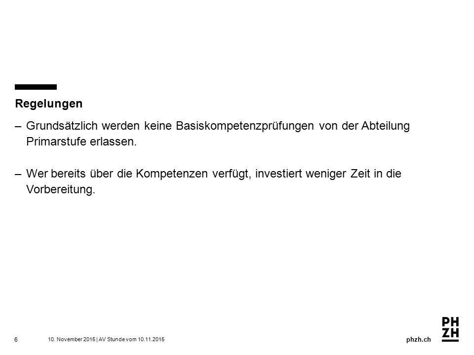 phzh.ch Regelungen 6 –Grundsätzlich werden keine Basiskompetenzprüfungen von der Abteilung Primarstufe erlassen.