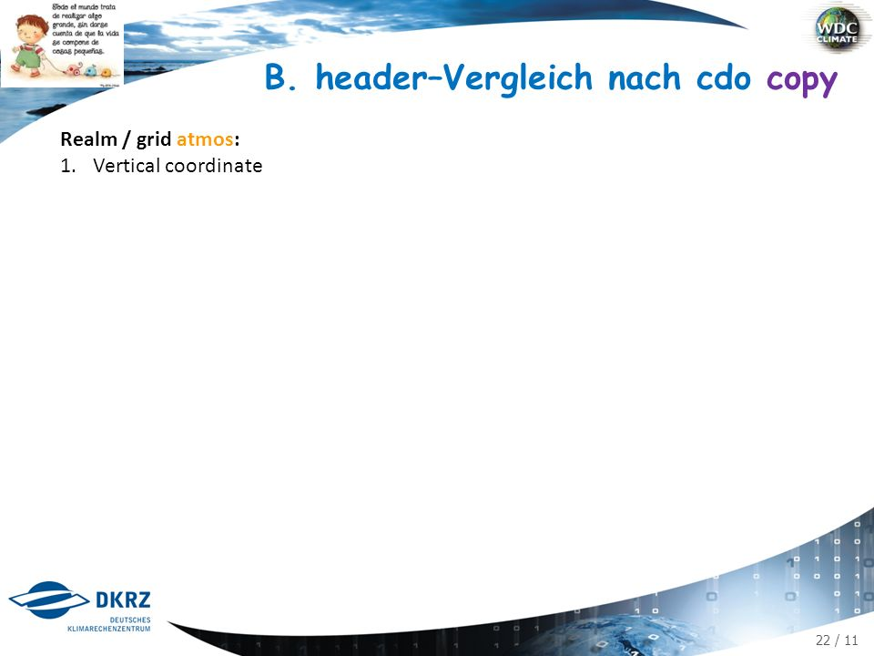22 / 11 Realm / grid atmos: 1.Vertical coordinate B. header–Vergleich nach cdo copy