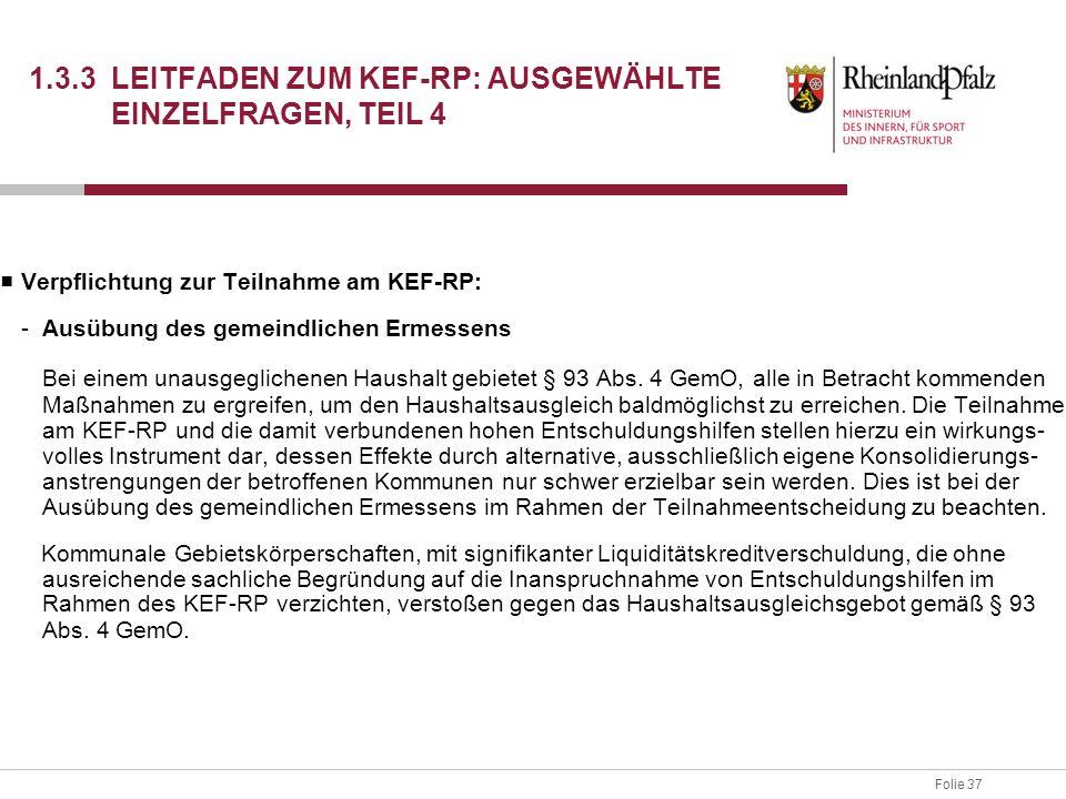 Folie 37 1.3.3 LEITFADEN ZUM KEF-RP: AUSGEWÄHLTE EINZELFRAGEN, TEIL 4 ■ Verpflichtung zur Teilnahme am KEF-RP: -Ausübung des gemeindlichen Ermessens B