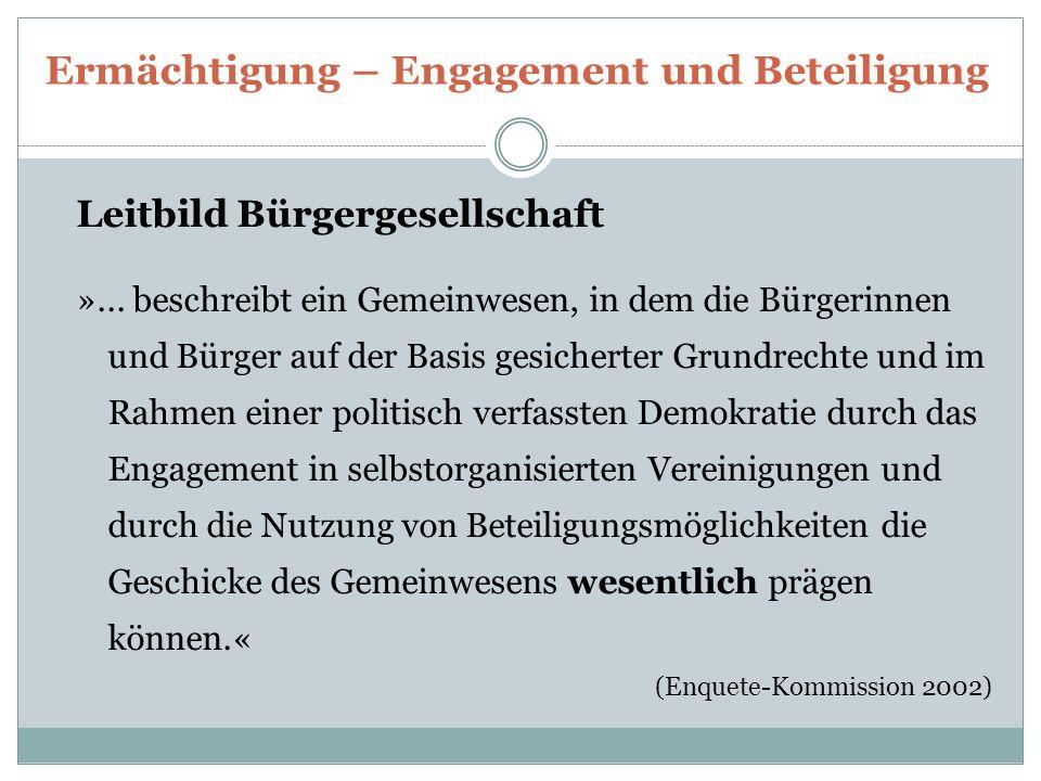 Ermächtigung – Engagement und Beteiligung Leitbild Bürgergesellschaft »...