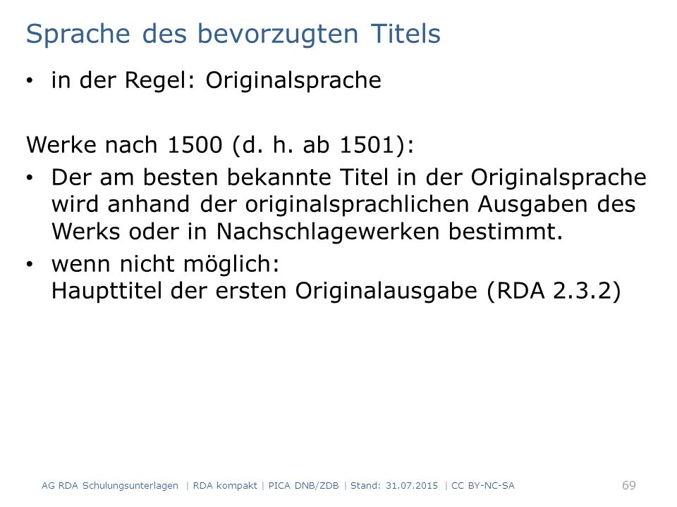 Sprache des bevorzugten Titels in der Regel: Originalsprache Werke nach 1500 (d.