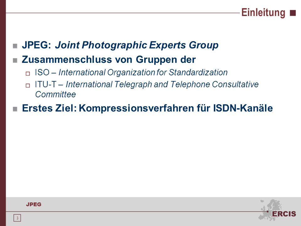 3 JPEG Einleitung JPEG: Joint Photographic Experts Group Zusammenschluss von Gruppen der ISO – International Organization for Standardization ITU-T –
