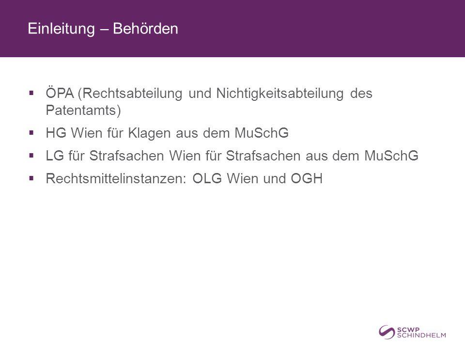 Einleitung – Behörden  ÖPA (Rechtsabteilung und Nichtigkeitsabteilung des Patentamts)  HG Wien für Klagen aus dem MuSchG  LG für Strafsachen Wien f