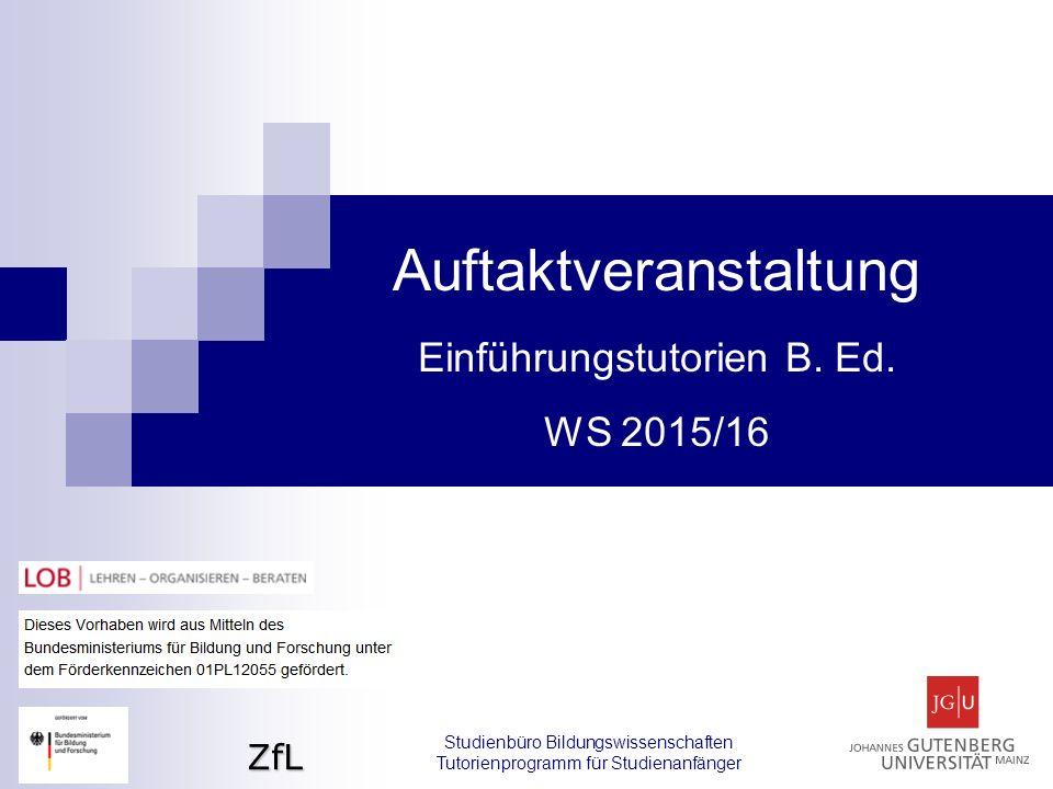 ZfL Studienbüro Bildungswissenschaften Tutorienprogramm für Studienanfänger Systemnachrichten in JOGU-StINe wichtig: Systemnachrichten regelmäßig prüfen!!.