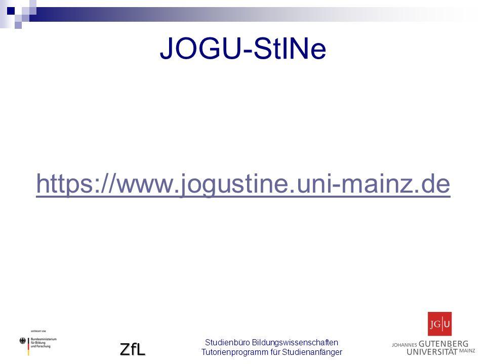ZfL Studienbüro Bildungswissenschaften Tutorienprogramm für Studienanfänger JOGU-StINe https://www.jogustine.uni-mainz.de