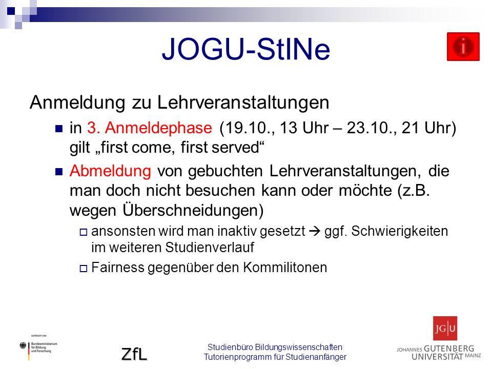 ZfL Studienbüro Bildungswissenschaften Tutorienprogramm für Studienanfänger JOGU-StINe Anmeldung zu Lehrveranstaltungen in 3.