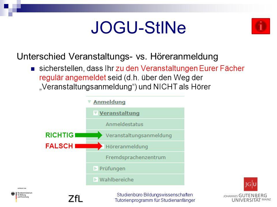 ZfL Studienbüro Bildungswissenschaften Tutorienprogramm für Studienanfänger JOGU-StINe Unterschied Veranstaltungs- vs.