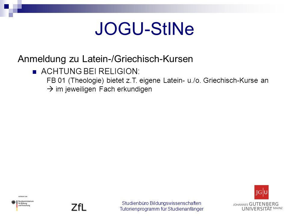 ZfL Anmeldung zu Latein-/Griechisch-Kursen ACHTUNG BEI RELIGION: FB 01 (Theologie) bietet z.T.