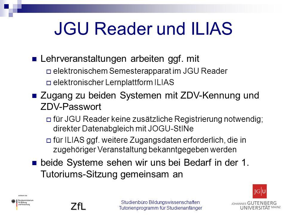 ZfL Studienbüro Bildungswissenschaften Tutorienprogramm für Studienanfänger JGU Reader und ILIAS Lehrveranstaltungen arbeiten ggf.