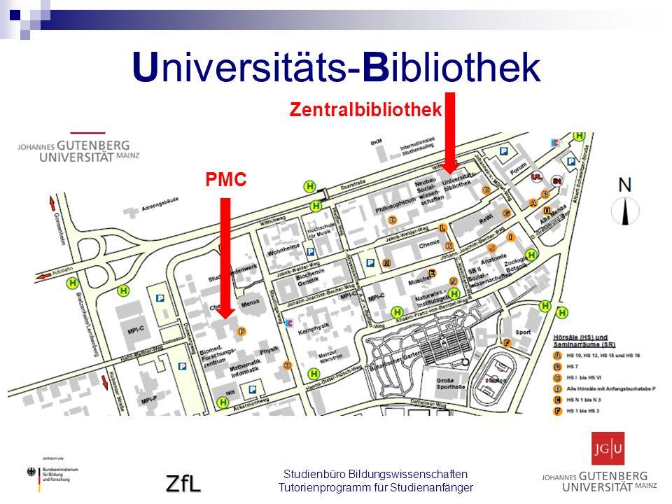ZfL Studienbüro Bildungswissenschaften Tutorienprogramm für Studienanfänger Universitäts-Bibliothek PMC Zentralbibliothek