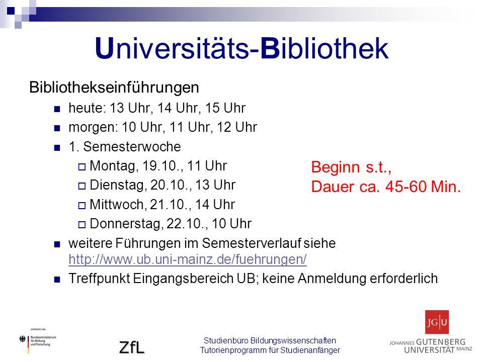 ZfL Studienbüro Bildungswissenschaften Tutorienprogramm für Studienanfänger Bibliothekseinführungen heute: 13 Uhr, 14 Uhr, 15 Uhr morgen: 10 Uhr, 11 Uhr, 12 Uhr 1.