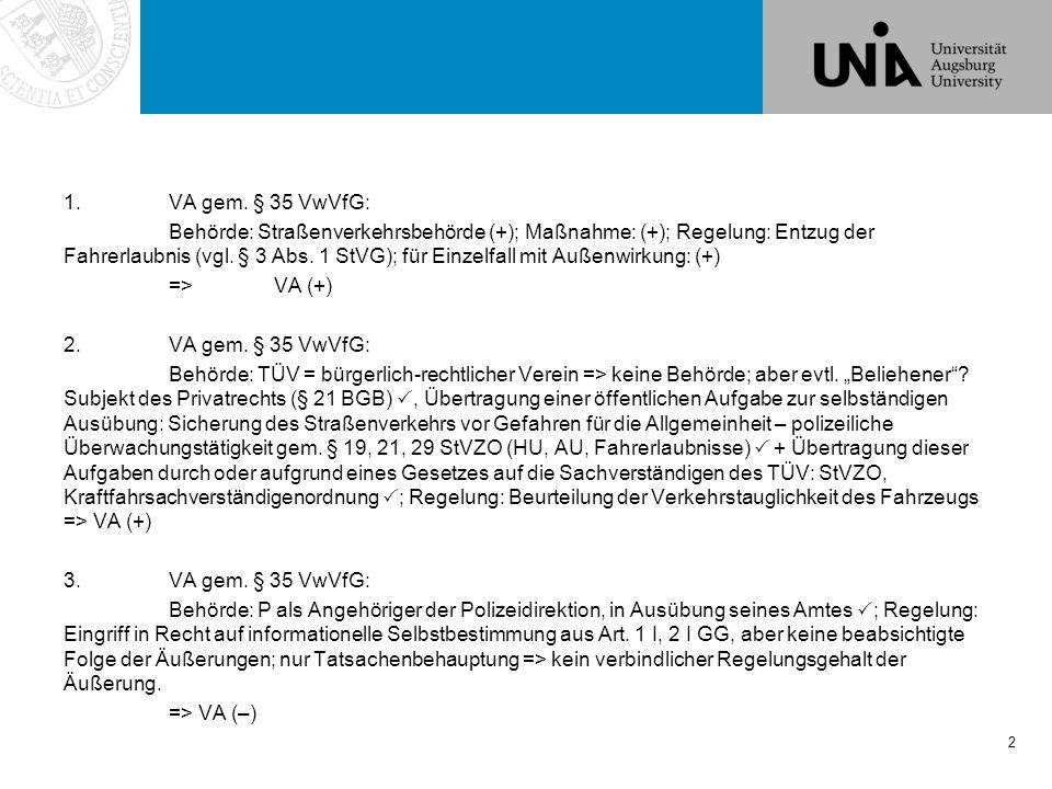 Verwaltungsrecht – Fall 2 13 Die verwaltungsgerichtliche Klage I.Klagearten II.Aufbau einer verwaltungs- gerichtlichen Klage 1.Entscheidungskompetenz 2.Zulässigkeit Wiss.