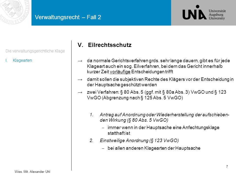 Verwaltungsrecht – Fall 2 7 Die verwaltungsgerichtliche Klage I.Klagearten Wiss.