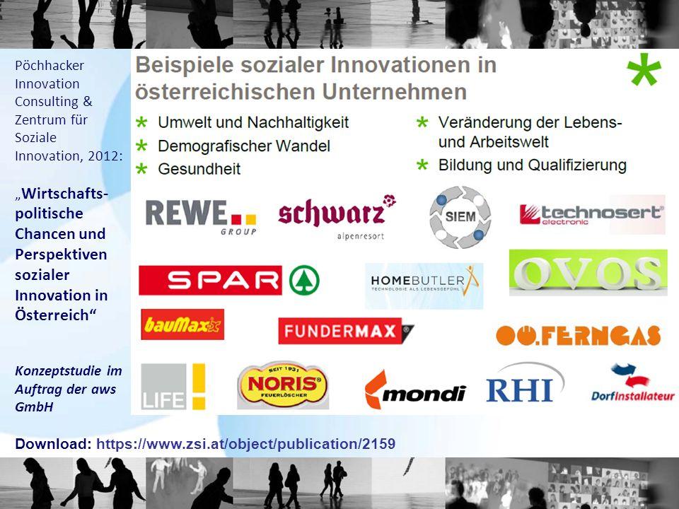 """Pöchhacker Innovation Consulting & Zentrum für Soziale Innovation, 2012: """" Wirtschafts- politische Chancen und Perspektiven sozialer Innovation in Öst"""