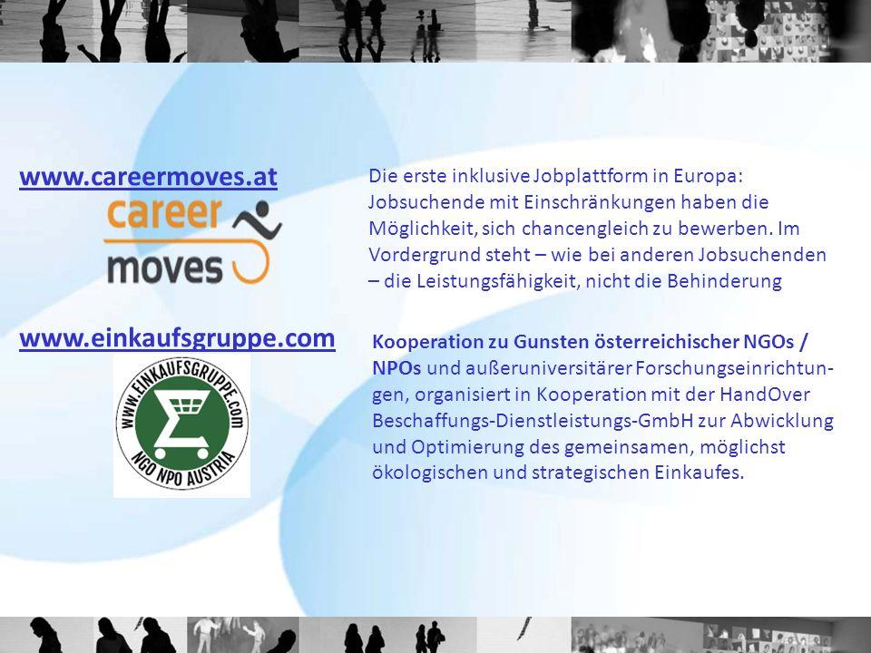 www.careermoves.at www.einkaufsgruppe.com Kooperation zu Gunsten österreichischer NGOs / NPOs und außeruniversitärer Forschungseinrichtun- gen, organi