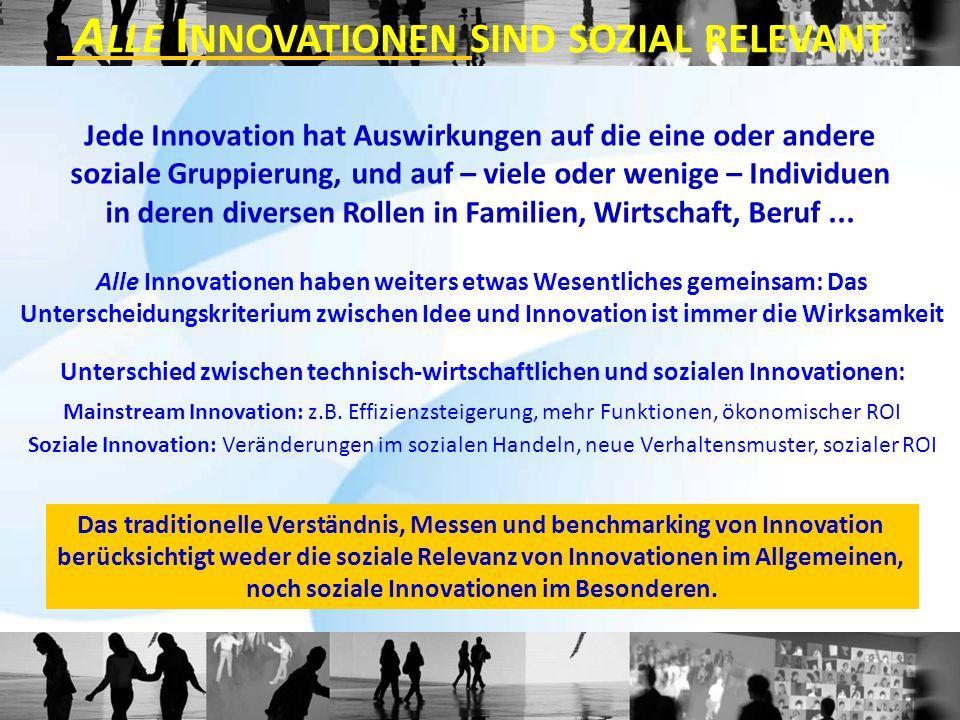 Jede Innovation hat Auswirkungen auf die eine oder andere soziale Gruppierung, und auf – viele oder wenige – Individuen in deren diversen Rollen in Fa