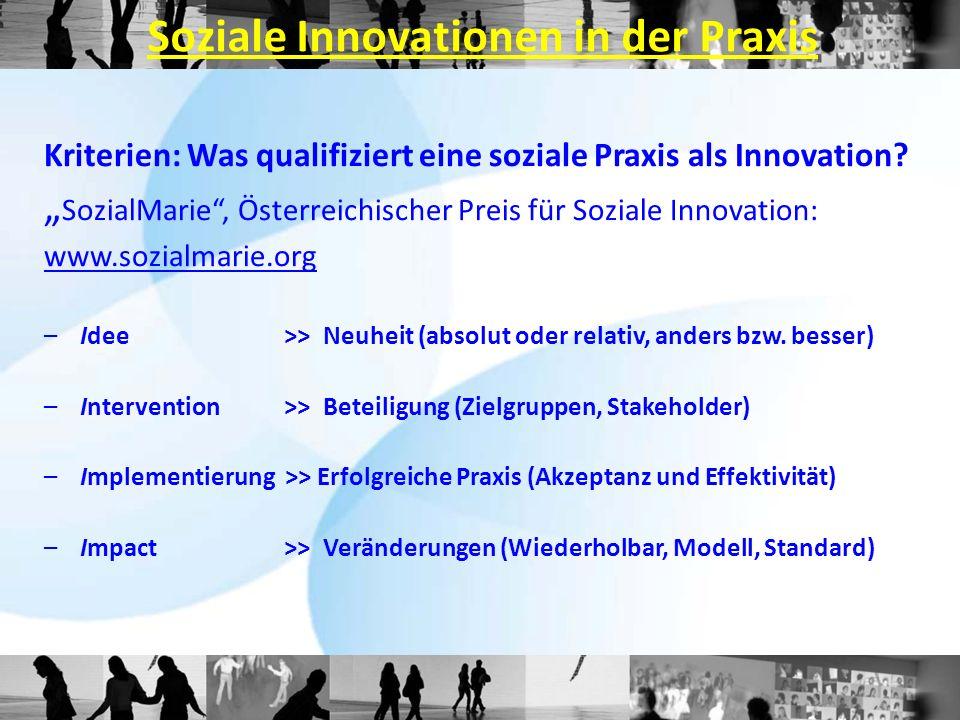"""Soziale Innovationen in der Praxis Kriterien: Was qualifiziert eine soziale Praxis als Innovation? """" SozialMarie"""", Österreichischer Preis für Soziale"""
