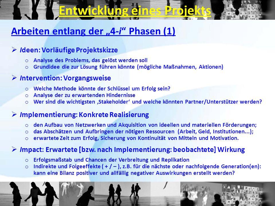 """Arbeiten entlang der """"4-i"""" Phasen (1)  Ideen: Vorläufige Projektskizze o Analyse des Problems, das gelöst werden soll o Grundidee die zur Lösung führ"""