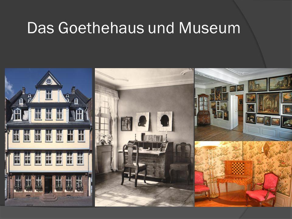 Das Goethehaus und Museum