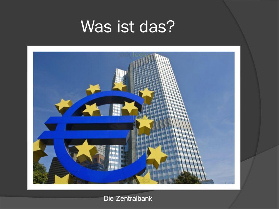 Was ist das? Die Zentralbank