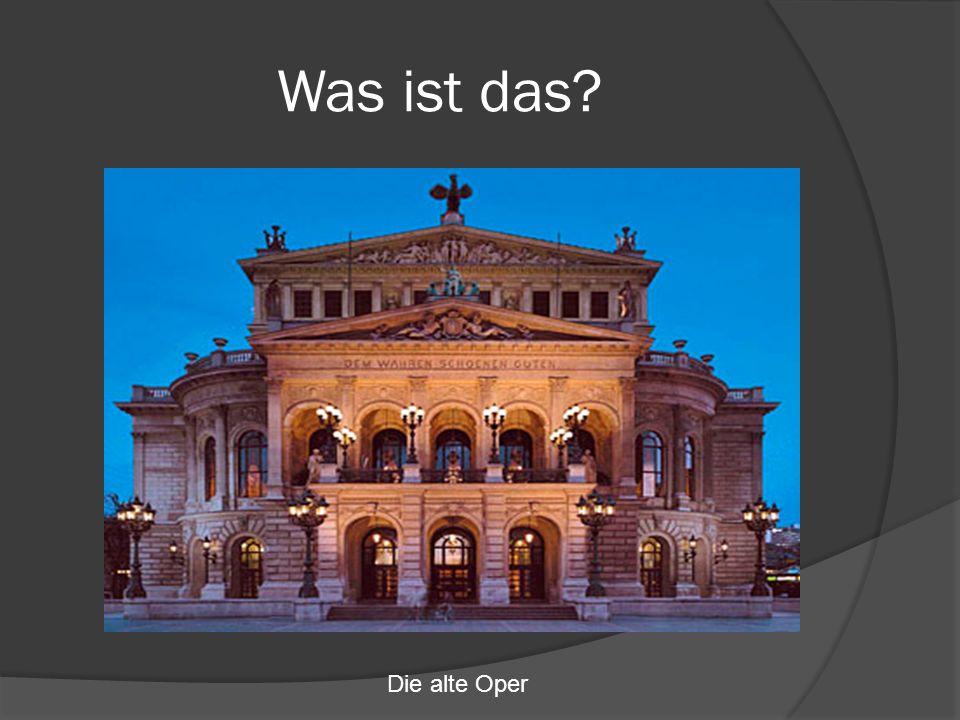 Was ist das? Die alte Oper