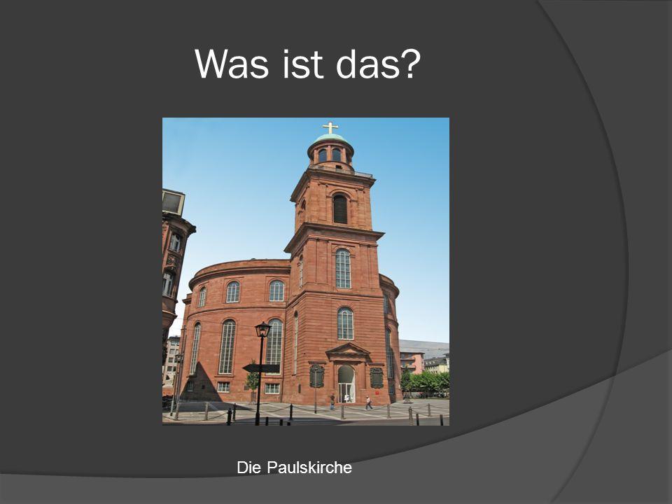 Was ist das? Die Paulskirche