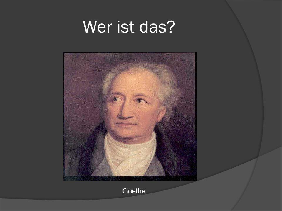 Wer ist das? Goethe