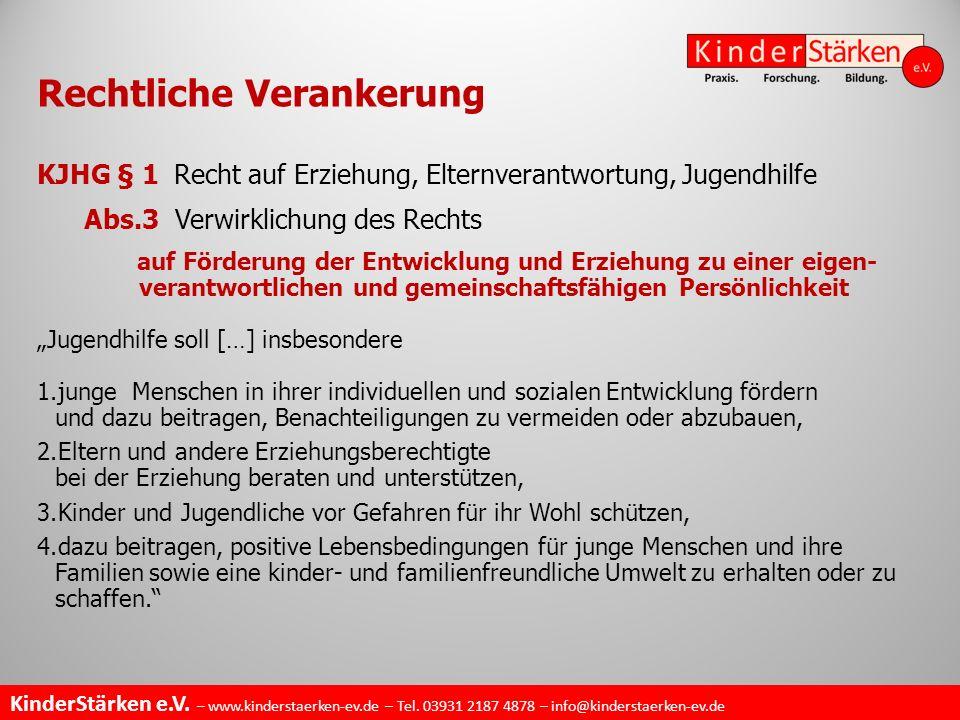 KinderStärken e.V. – www.kinderstaerken-ev.de – Tel. 03931 2187 4878 – info@kinderstaerken-ev.de KJHG § 1 Recht auf Erziehung, Elternverantwortung, Ju