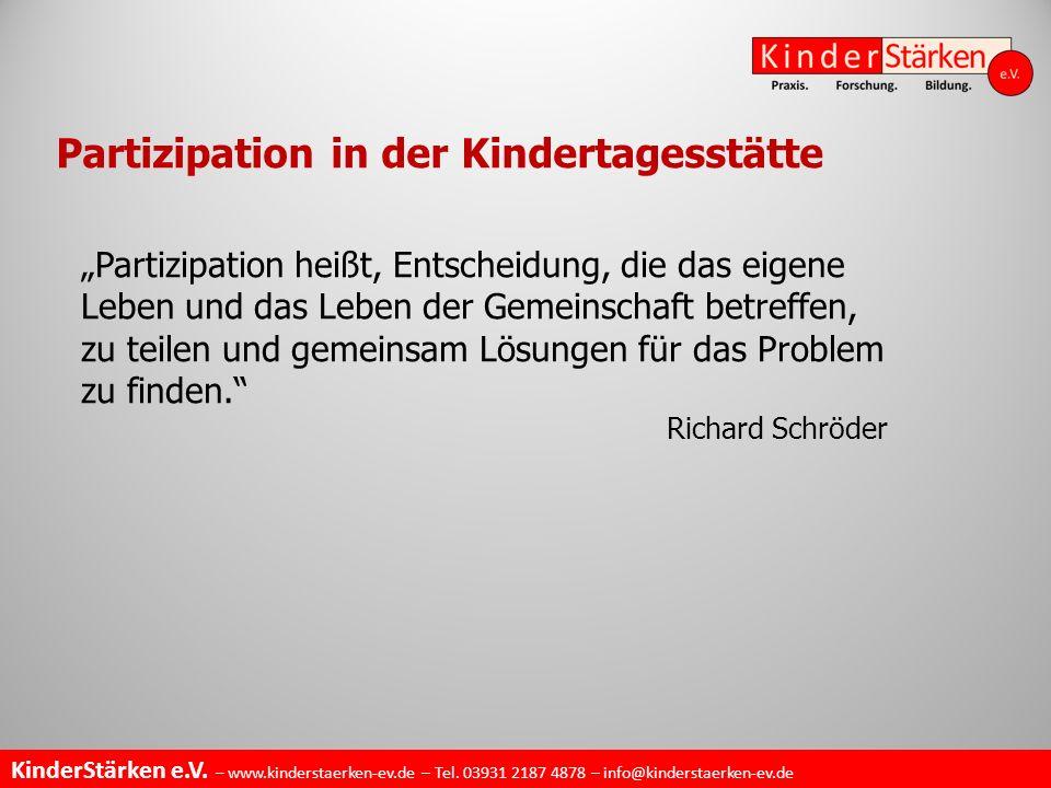 """KinderStärken e.V. – www.kinderstaerken-ev.de – Tel. 03931 2187 4878 – info@kinderstaerken-ev.de Partizipation in der Kindertagesstätte """"Partizipation"""