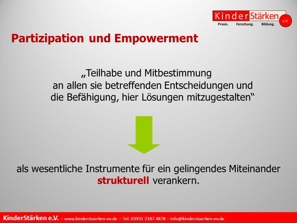 """KinderStärken e.V. – www.kinderstaerken-ev.de – Tel. 03931 2187 4878 – info@kinderstaerken-ev.de Partizipation und Empowerment """" Teilhabe und Mitbesti"""