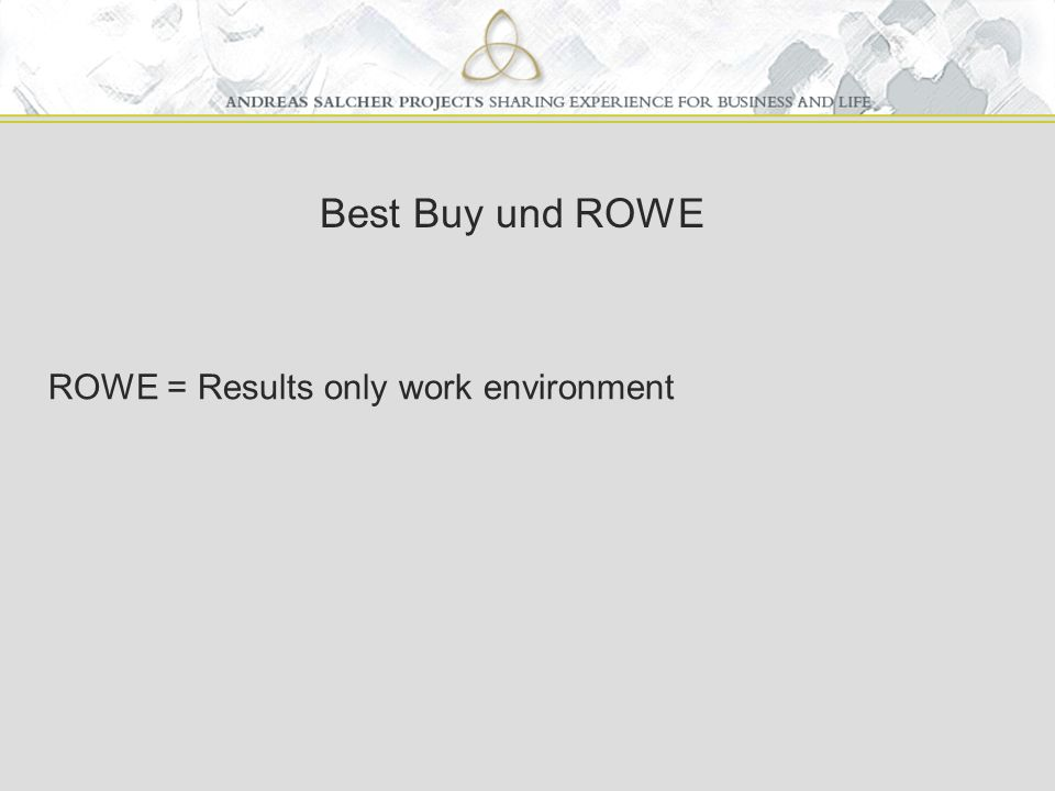 Best Buy und ROWE ROWE = Results only work environment