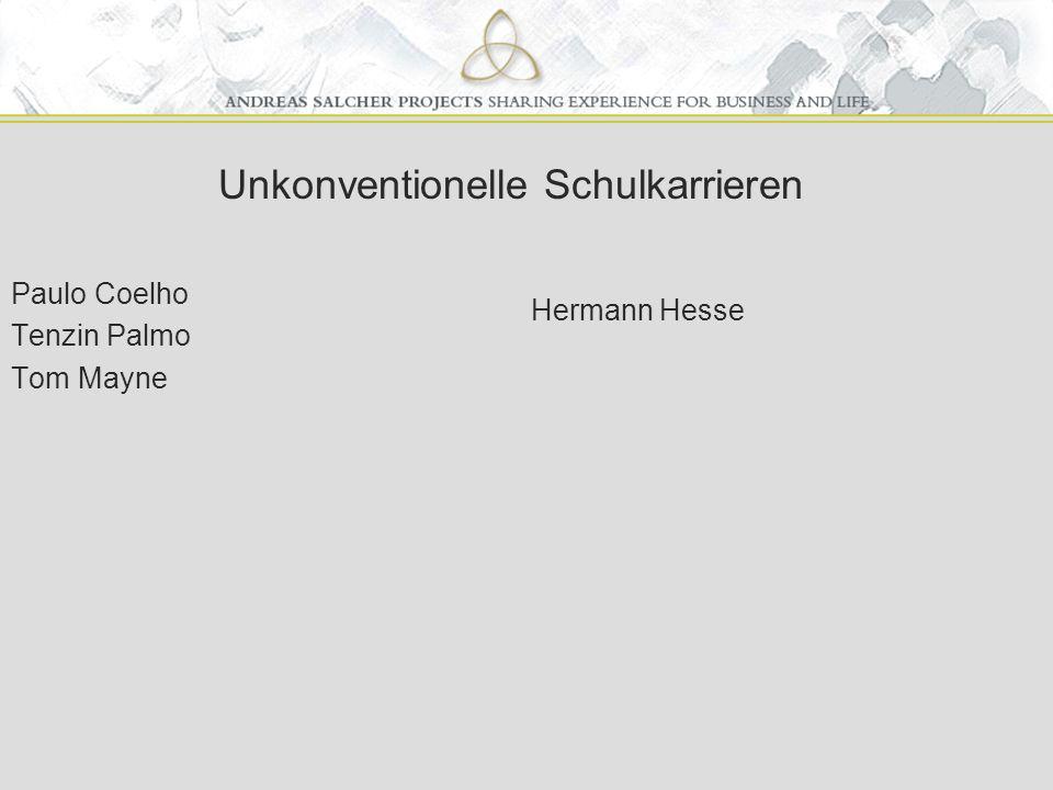 Unkonventionelle Schulkarrieren Paulo Coelho Tenzin Palmo Tom Mayne Hermann Hesse