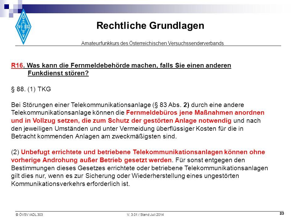 Amateurfunkkurs des Österreichischen Versuchssenderverbands Rechtliche Grundlagen © ÖVSV /ADL 303V.