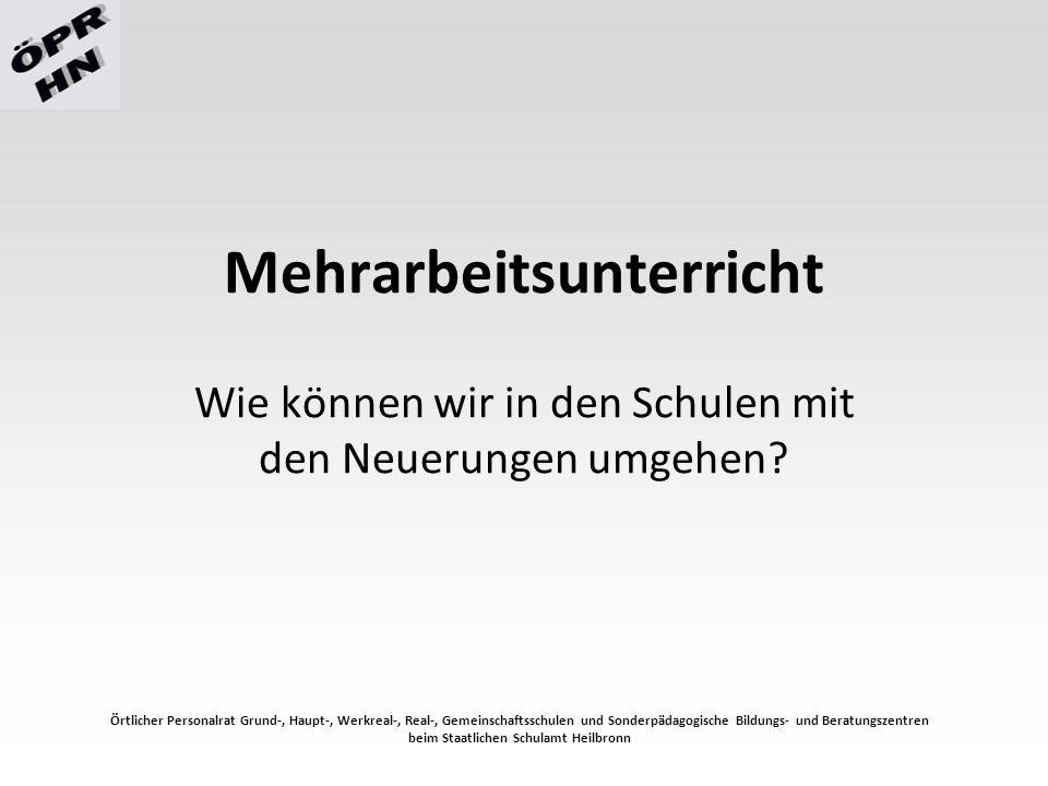 Mehrarbeitsunterricht Rahmenvereinbarung zu Mehrarbeitsunterricht (MAU) zwischen dem Staatlichen Schulamt Heilbronn und dem Örtlichen Personalrat GHWRGSSBBZ regelt Grundsätze, die für alle Schulen gelten Örtlicher Personalrat Grund-, Haupt-, Werkreal-, Real-, Gemeinschaftsschulen und Sonderpädagogische Bildungs- und Beratungszentren beim Staatlichen Schulamt Heilbronn