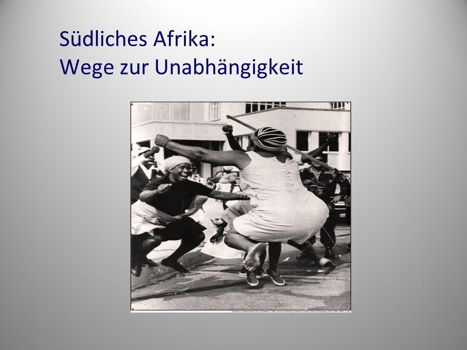 Südliches Afrika: Wege zur Unabhängigkeit