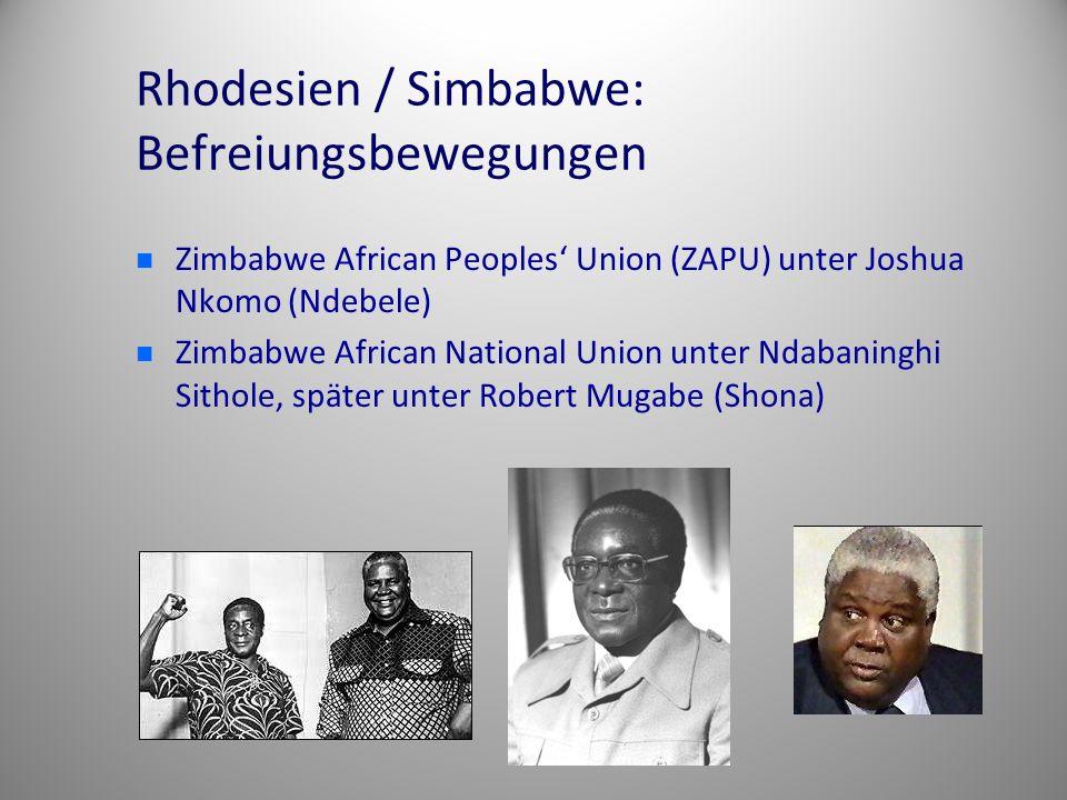 Rhodesien / Simbabwe: Befreiungsbewegungen Zimbabwe African Peoples' Union (ZAPU) unter Joshua Nkomo (Ndebele) Zimbabwe African National Union unter Ndabaninghi Sithole, später unter Robert Mugabe (Shona)