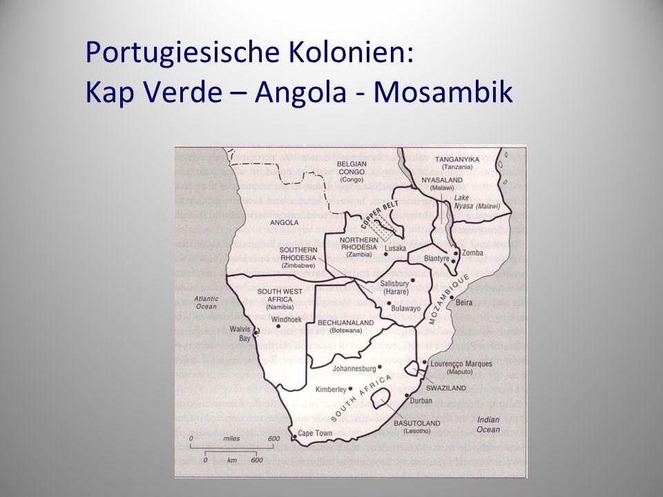Portugiesische Kolonien: Kap Verde – Angola - Mosambik