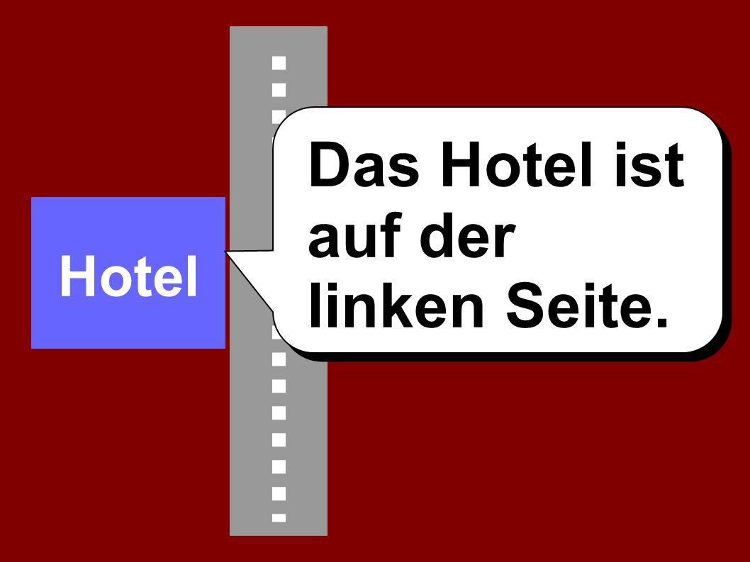 Hotel Das Hotel ist auf der linken Seite.