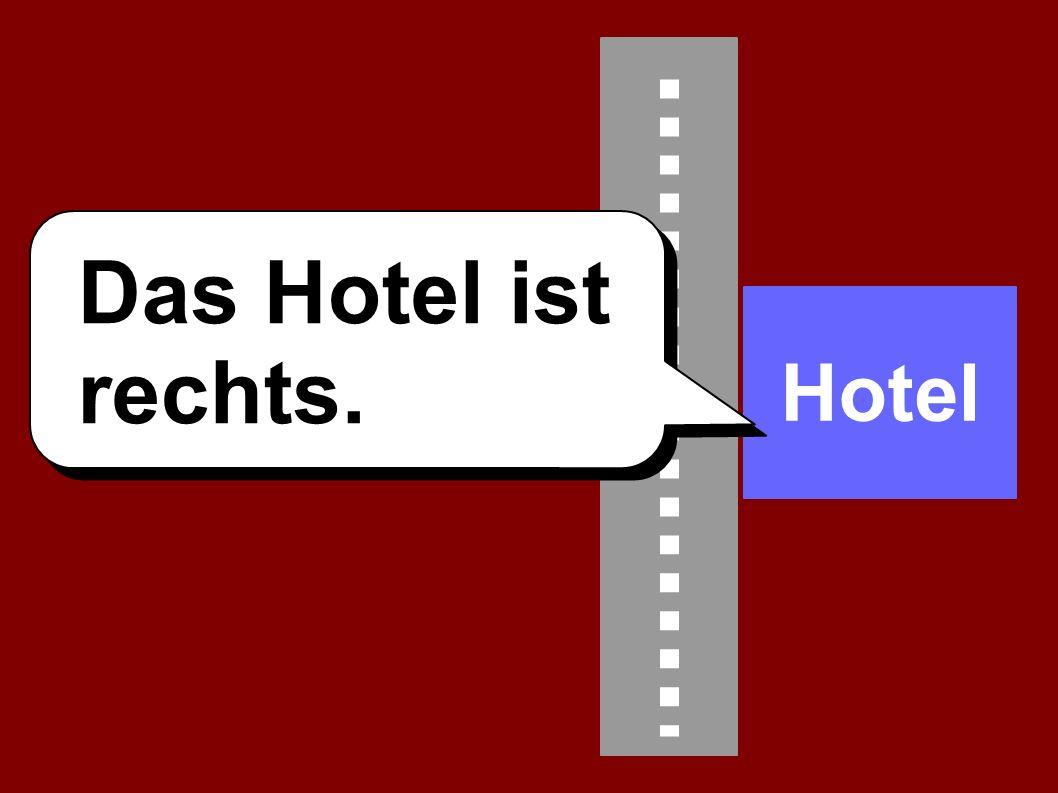 Hotel Das Hotel ist rechts.