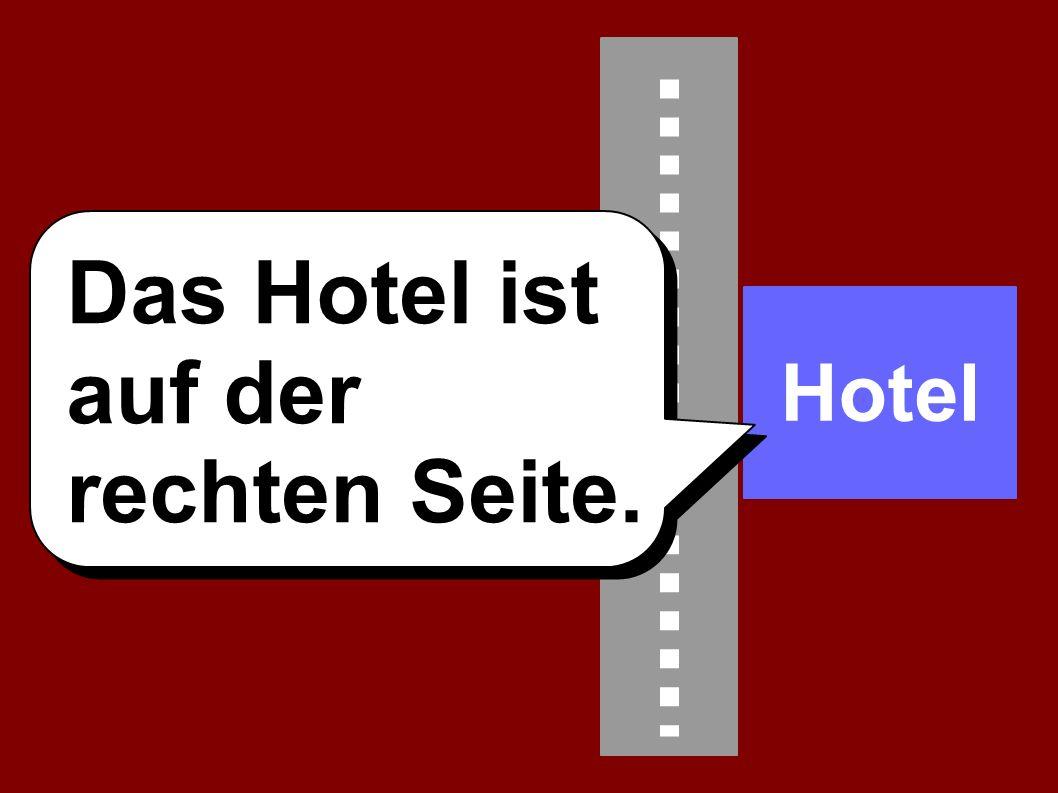 Hotel Das Hotel ist auf der rechten Seite.