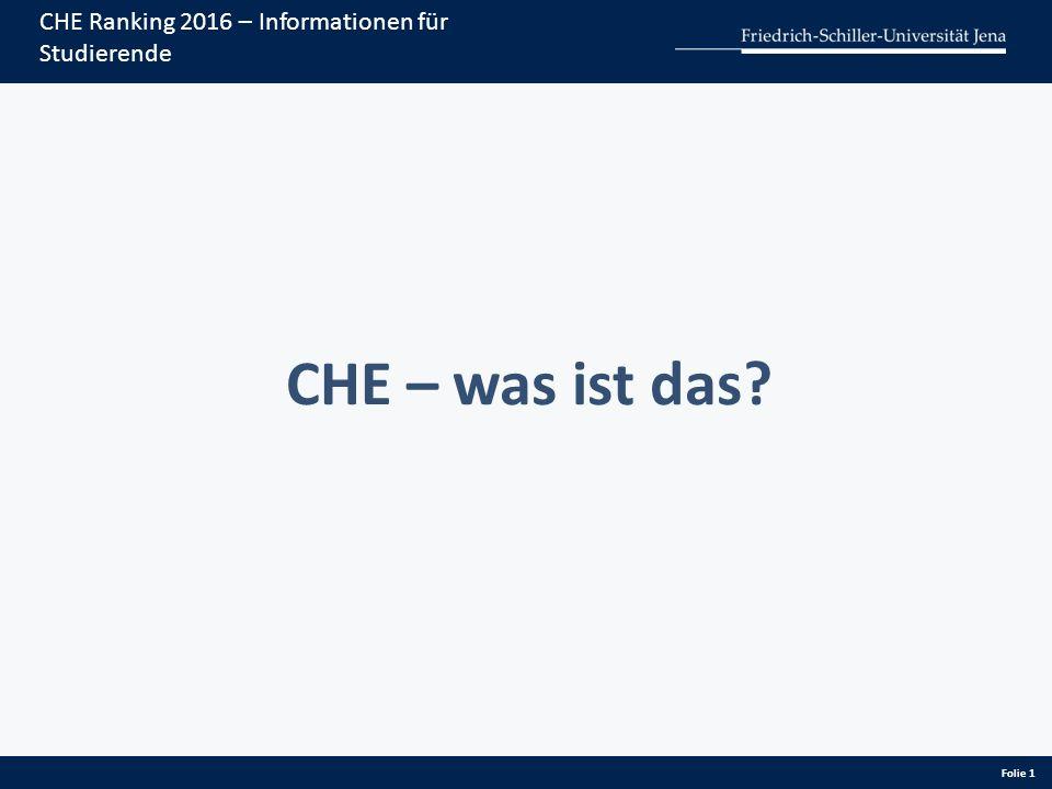 Folie 1 CHE Ranking 2016 – Informationen für Studierende CHE – was ist das?