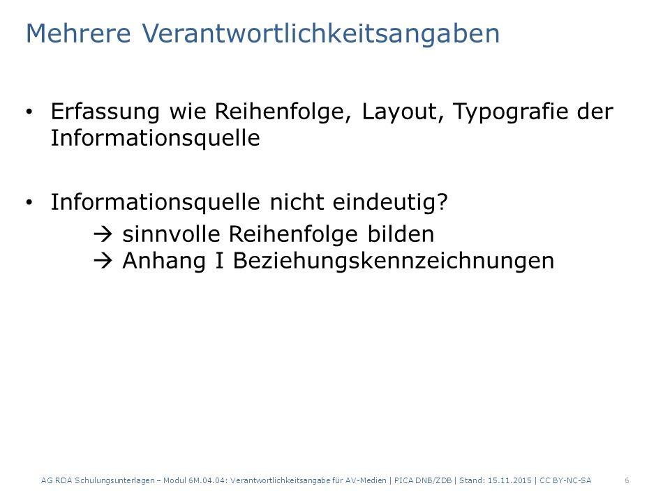 Mehrere Verantwortlichkeitsangaben Erfassung wie Reihenfolge, Layout, Typografie der Informationsquelle Informationsquelle nicht eindeutig.